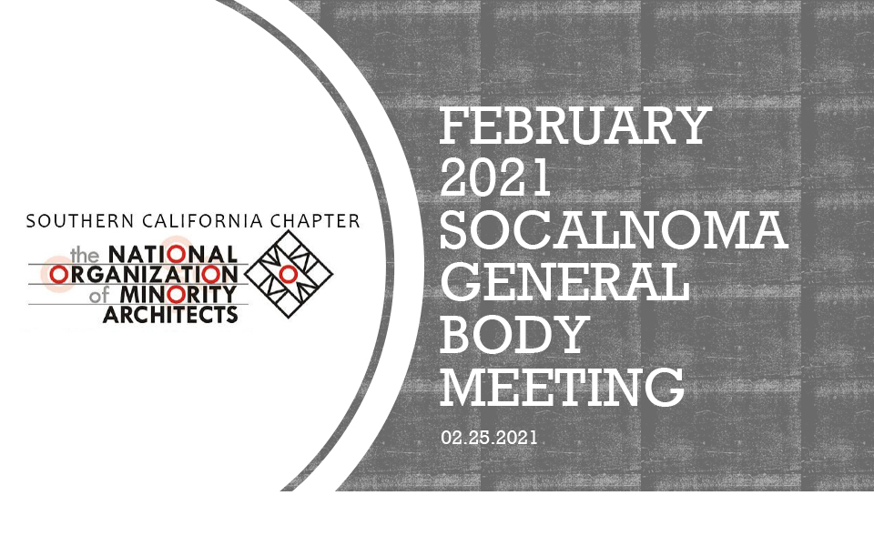 FEBRUARY 2021 SOCALNOMA GENERAL BODY MEETING